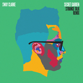 Sway Clarke - Secret Garden (Strange Talk Remix)
