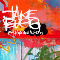 Jake Bugg - Love, Hope And Misery
