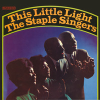 The Staple Singers - This Little Light