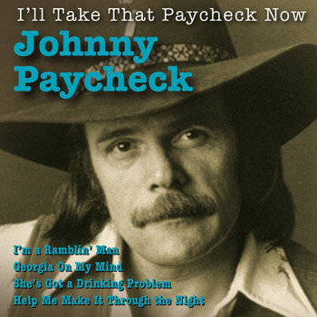 Johnny Paycheck - I'll Take That Paycheck Now