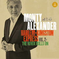 Monty Alexander - Harlem-Kingston Express, Vol. 2 - The River Rolls On