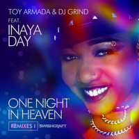 Toy Armada, DJ Grind & Inaya Day - One Night in Heaven (Ft. Inaya Day)