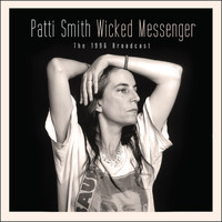 Patti Smith - Wicked Messenger (Live)