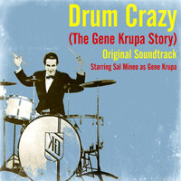 Gene Krupa - Drum Crazy (The Gene Krupa Story) (Original Soundtrack)