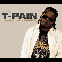 T-Pain - I'm N Luv (Wit A Stripper) (Explicit)