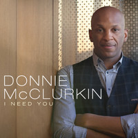 Donnie McClurkin - I Need You (Live)
