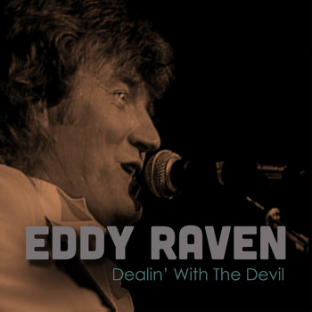 Eddy Raven - Dealin' with the Devil (Live)