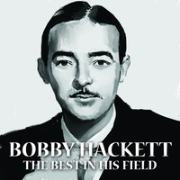Bobby Hackett - The Best In His Field