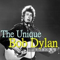 Bob Dylan - The Unique Bob Dylan