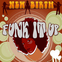 New Birth - Funk It Up