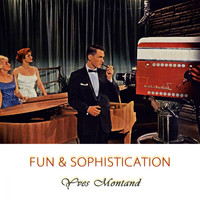 Yves Montand - Fun And Sophistication