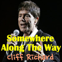 Cliff Richard - Somewhere Along The Way
