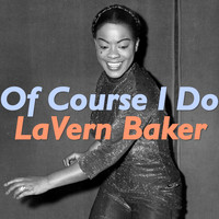 LaVern Baker - Of Course I Do