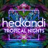 Hed Kandi Tropical Nights by Various Artists