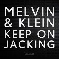 Melvin & Klein - Keep On Jacking