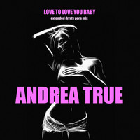 Andrea True - Love to Love You, Baby