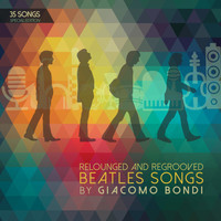Giacomo Bondi - Relounged and Regrooved Beatles Songs by Giacomo Bondi
