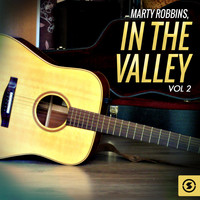 Marty Robbins - In the Valley, Vol. 2