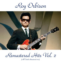 Roy Orbison - Remastered Hits Vol. 2