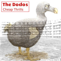 The Dodos - Cheap Thrills (Explicit)