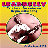 Leadbelly - Canciones Pecaminosas - Negro Sinful Song - Grabaciones 1939