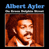 Albert Ayler - On Green Dolphin Street