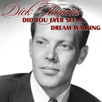 Dick Haymes - Did You Ever See A Dream Walking