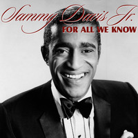 Sammy Davis Jr. - For All We Know