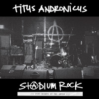 Titus Andronicus - S+@dium Rock : Five Nights at the Opera