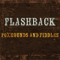 Flashback - Foxhounds and Fiddles