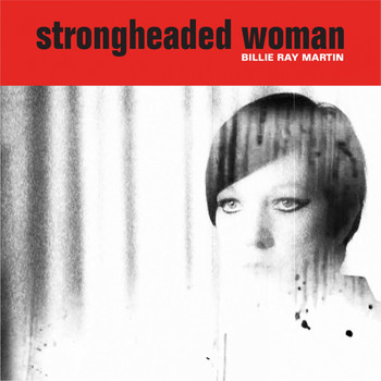 Billie Ray Martin - Strongheaded Woman