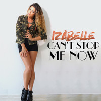 Izabelle - Can't Stop Me Now