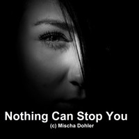 Mischa Dohler - Nothing Can Stop You