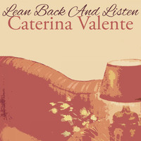 Caterina Valente - Lean Back And Listen