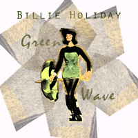 Billie Holiday - Green Wave