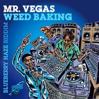Mr Vegas - Weed Baking (Explicit)