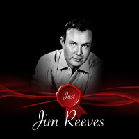 Jim Reeves - Just - Jim Reeves