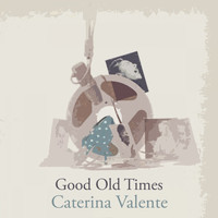Caterina Valente - Good Old Times