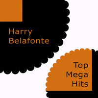 Harry Belafonte - Top Mega Hits
