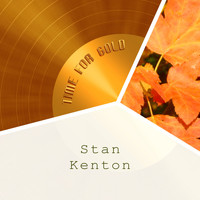 Stan Kenton - Time For Gold