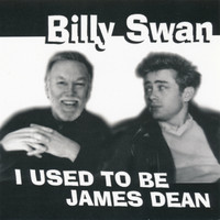 Billy Swan - Used To Be James Dean