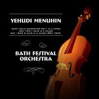 Yehudi Menuhin, Bath Festival Orchestra & Johann Sebastian Bach - Bach Violin Concerto's No. 1 in A Minor, BWV 1041, No. 2 in E Major, BWV 1042 & No. 3 in D Minor, BWV 1043