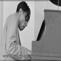 Horace Silver - Blowin' The Blues Away - Horace Silver