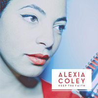 Alexia Coley - Keep the Faith