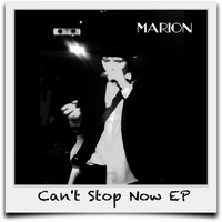 Marion - Can't Stop Now EP