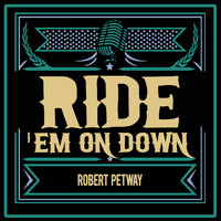 Robert Petway - Ride 'Em on Down