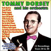 Tommy Dorsey & His Orchestra - Recordings Years 30 & 40