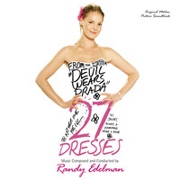 Randy Edelman - 27 Dresses (Original Motion Picture Soundtrack)