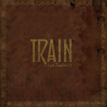 Train - What Is and What Should Never Be