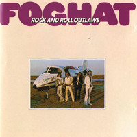 Foghat - Rock And Roll Outlaws (Remastered)